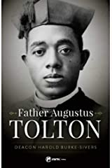 Father Augustus Tolton: The Slave Who Became the First African-American Priest Kindle Edition