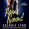 Raw Need Audiobook by Cherrie Lynn Narrated by Julia Duvall