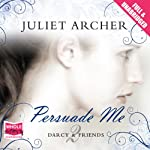 Persuade Me   Juliet Archer