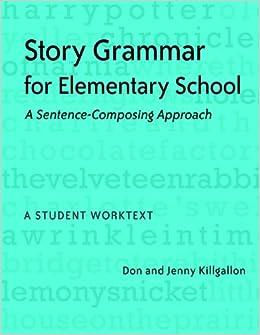 Story Grammar for Elementary School: A Sentence-Composing ...