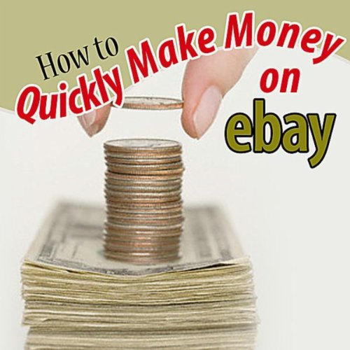 Amazon.com: How to Quickly Make Money on eBay: Online ...