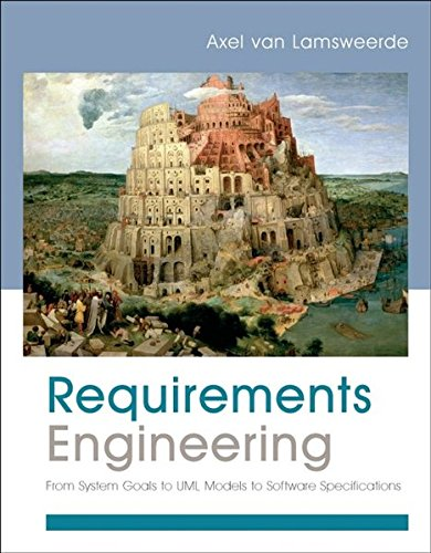 Requirements Engineering: From System Goals to UML Models to Software Specifications by imusti
