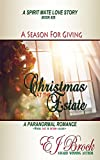 A Season For Giving - Christmas at the Estate (A Spirit Mate Love Story and Paranormal Romance Book 26)