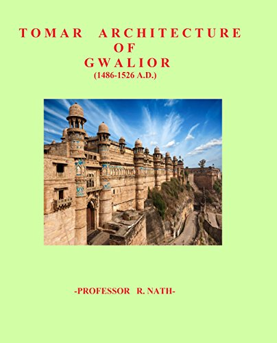 Tomar Architecture of Gwalior  (1486-1526 A.D).: Potential Precursor to Mughal ()