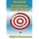 The Serial Entrepreneur Success Guide