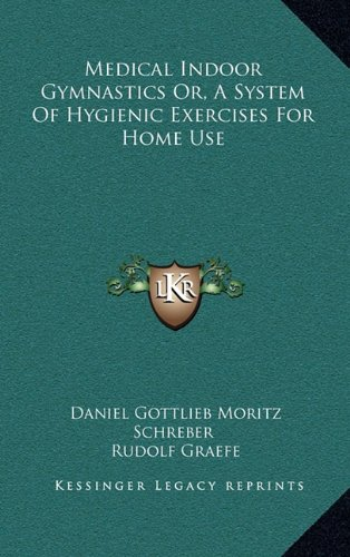 Download Medical Indoor Gymnastics Or, A System Of Hygienic Exercises For Home Use ebook