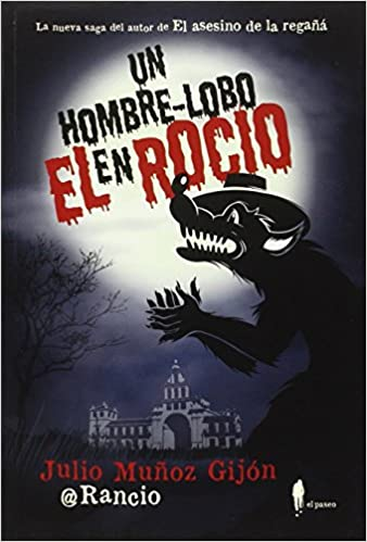 Amazon.com: Un hombre-lobo en El Rocío (9788494550928 ...