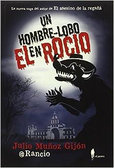 Un Hombre-lobo En El Rocío por Julio Muñoz Gijón epub