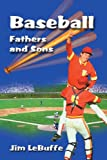 Baseball Fathers and Sons, Jim LeBuffe, 059509189X