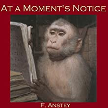 At a Moment's Notice Audiobook by F. Anstey Narrated by Cathy Dobson
