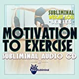 Subliminal Weight Loss Series: Motivation to Exercise - subliminal audio CD