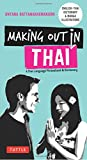 Making Out in Thai: A Thai Language Phrasebook and Dictionary (Making Out Books)