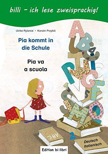 Pia kommt in die Schule: Kinderbuch Deutsch-Italienisch mit Leserätsel
