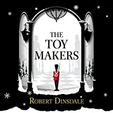 The Toymakers Audiobook by Robert Dinsdale Narrated by Ruby Bentall
