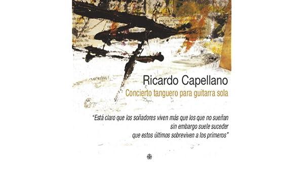 Concierto Tanguero para Guitarra Sola de Ricardo Capellano en ...
