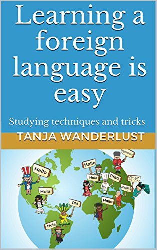 Learning a foreign language is easy: Studying techniques and tricks by [Wanderlust, Tanja]