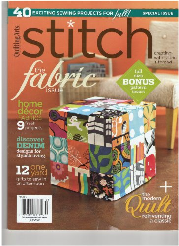 Quilting Arts Stitch Magazine The Fabric Issue (Fall 2010)