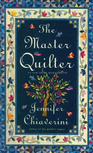 The Master Quilter (Elm Creek Quilts Series #6) PDF