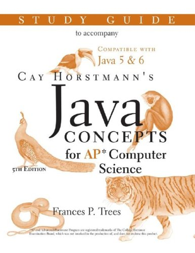 Java Concepts: Advanced Placement Computer Science Study Guide