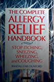 The Complete Allergy Relief Handbook, Randall Dunford, 1882330862