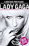 Lady Gaga: Looking For Fame - The Life Of A Pop Princess