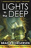 Lights in the Deep, Brad R. Torgersen, 1614750742