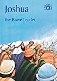 Joshua: The Brave Leader (Bible Time)