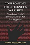img - for Confronting the Internet's Dark Side by Raphael Cohen-Almagor (2015-06-30) book / textbook / text book