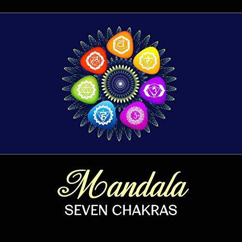 Mandala Seven Chakras: Aura Cleansing, Third Eye Activation, Sleep Meditation Music, Healing & Balance, Poweful Nature and Tibetan Singing Bowls