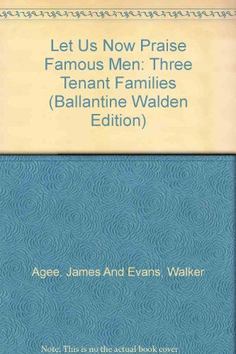 let us now praise famous men essay Let us now praise famous men study guide contains a biography of james agee, literature essays, quiz questions, major themes, characters, and a full summary and analysis about let us now praise famous men.