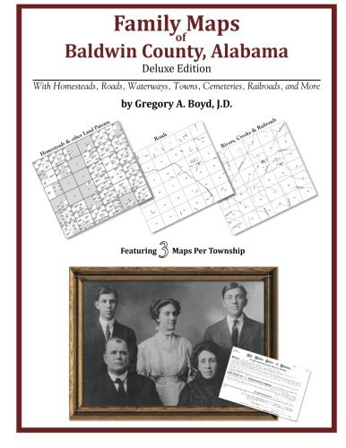 Family Maps of Baldwin County, Alabama, Deluxe Edition by Gregory A Boyd J.D. (2010-07-16)