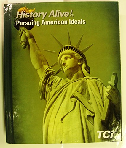 History Alive!: Pursing American Ideals