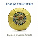Edge of the Sublime, Jamie Bennett and Jeannine Falino, 1555952844