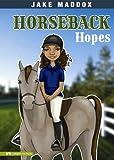 Horseback Hopes, Jake Maddox, 1434212149