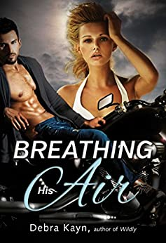 Breathing His Air (Crimson Romance) by [Kayn, Debra]