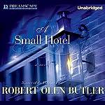 A Small Hotel | Robert Olen Butler