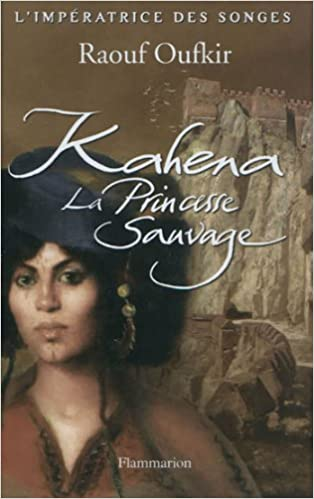 Télécharger en ligne L'impératrice des songes, Tome 1 : Kahena, la princesse sauvage pdf epub