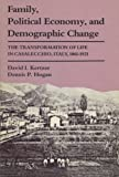 img - for Family, Political Economy, and Demographic Change: The Transformation of Life in Casalecchio, Italy, 1861-1921 (Life Course Studies) book / textbook / text book