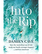 Into the Rip: How the Australian Way of Risk Made My Family Stronger, Happier ... and Less American