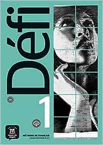Défi 1 (A1). Cahier d'exercices + MP3 déchargeable: 9783125296930: Amazon.com: Books