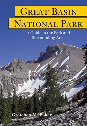 Great Basin Utah (Great Basin National Park: A Guide to the Park and Surrounding Area)
