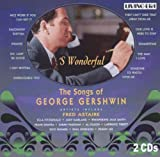 S Wonderful the Songs of George Gershwin