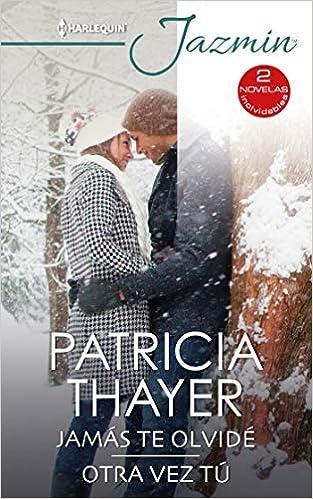 Jamás te Olvidé de Patricia Thayer