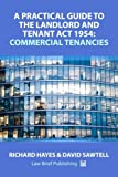 img - for A Practical Guide to the Landlord and Tenant Act 1954: Commercial Tenancies book / textbook / text book