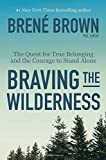 Book cover image for Braving the Wilderness: The Quest for True Belonging and the Courage to Stand Alone