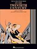 img - for On The Twentieth Century - Vocal Selections book / textbook / text book