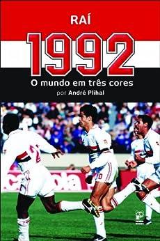 1992: O mundo em três cores por [Raí, Plihal, André]