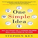 One Simple Idea: Turn Your Dreams into a Licensing Goldmine While Letting Others Do the Work Audiobook by Stephen Key Narrated by Tim Lundeen