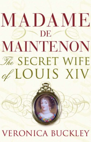 Book cover for Madame De Maintenon the Secret Wife of Louis XIV