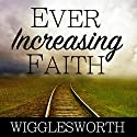 Ever Increasing Faith Audiobook by Smith Wigglesworth Narrated by William Crockett